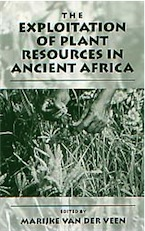 The Exploitation of Plant Resources in Ancient Africa, 1999, 284 p., rel.