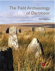 The Field Archaeology of Dartmoor, 2011, 264 p.