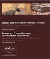Lascaux et la conservation en milieu souterrain, (actes symposium int., Paris, févr. 2009) / Lascaux and Preservation Issues in Subterranean Environments, (DAF 105), 2011, 360 p.