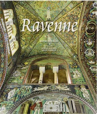 Ravenne. Capitale de l'Empire romain d'Occident, 2014, 232 p.
