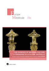 The evidence of material culture / Le témoignage de la culture matérielle. Studies in Honour of Professor Vera Evisson, 2016, 288 p., 34 coul., 131. fig.