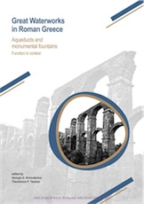 Great Waterworks in Roman Greece. Aqueducts and Monumental Fountain Structures: Function in Context, 2018, 258 p.