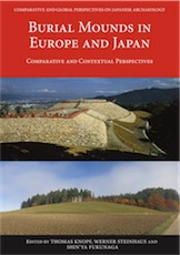 Burial Mounds in Europe and Japan. Comparative and Contextual Perspectives, 2018, 226 p.