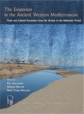 The Emporion in the Ancient Western Mediterranean. Trade and Colonial Encounters from the Archaic to the Hellenistic Period, 2019, 276 p.