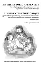 L'apprenti préhistorique. Appréhender l'apprentissage, les savoir-faire et l'expertise à travers les productions techniques des sociétés préhistoriques / The prehistoric apprentice. Investigating apprenticeship, know-how and expertise in prehistoric technologies, 2018, 375 p.