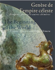 Genèse de l'empire céleste. Dragons, phénix et autres chimères / The beginning of the world. Dragons, Phoenix and Other Chimera, 2020, 296 p., 250 ill.