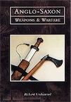 Anglo-Saxon Weapons and Warfare, 1998, 176 p., 100 ill. dt 25 coul., rel.