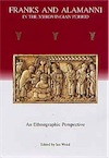 ÉPUISÉ - Franks and Alamanni in the Merovingian Period. An Ethnographic perspective, 1999, 498 p., 5 ill.