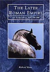 The Later Roman Empire. A comprehensive examination of the Roman Empire from AD 150 to 600, 1999, 208 p., 100 ill. dt 25 coul., rel.