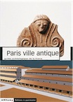 37. Paris, ville antique (D. Busson), 2001, 158 p., nbr. ill. n. et bl. et coul.