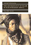 The Archaeology of Islam in Sub-Saharan Africa, 2003, 420 p., 46 line diagrams, 60 half-tones, 19 maps, br.