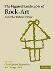 The Figured Landscapes of Rock-Art. Looking at Pictures in Place, 2004, 310 p., 50 line diagrams, 142 half-tones, 25 tables 18 maps, broché.