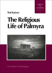 The Religious Life of Palmyra. A Study of the Social Patterns of Worship in the Roman Period, 2002, 307 p., Gebunden.