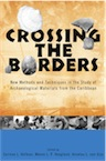 Crossing the Borders. New Methods and Techniques in the Study of Archaeological Materials from the Caribbean, 2008, 327 p.