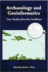 Archaeology and Geoinformatics. Case Studies from the Caribbean, 2008, 296 p.