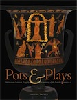 Pots & Plays. Interactions between Tragedy and Greek Vase-painting of the Fourth Century B.C., 2007, 320 p., 94 ill. coul., 85 ill. n.b.