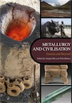 Metallurgy and Civilisation: Eurasia and Beyond, 2009, 208 p.
