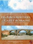 Les ponts routiers en Gaule romaine, (Suppl. RAN 41), 2011, 720 p.