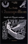 Le Petit Champollion. Guide de l'Egypte antique, 2012, 336 p.
