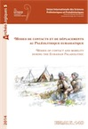 Modes de contacts et de déplacements au Paléolithique eurasiatique / Modes of contact and mobility during the Eurasian Palaeolithic, (ERAUL 140), (actes coll. UISPP, Liège, mai 2012, Commission 8), 2014, 716 p.