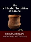 The Bell Beaker Transition in Europe. Mobility and local evolution during the 3rd millennium BC, 2015, 216 p.