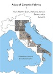 Atlas of Ceramic Fabrics 1. Italy: North-East, Adriatic, Ionian. Bronze Age: Impasto, 2018, 142 p.