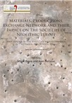 Materials, Productions, Exchange Network and their Impact on the Societies of Neolithic Europe, (actes 17e coll. UISPP, Burgos, Espagne, sept. 2014, Volume 13 / Session A25a), 2017, 82 p.