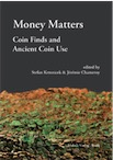 Money Matters. Coin Finds and Ancient Coin Use, 2019, 272 p.