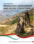 Megalithic monuments and social structures. Comparative studies on recent and Funnel Beaker societies, 2019, 382 p.