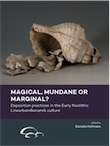 Magical, mundane or marginal ? Deposition practices in the Early Neolithic Linearbandkeramik culture, 2020, 250 p.