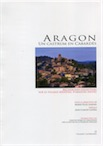 Aragon, un castrum en Cabardès. Recherches collectives sur le village médiéval d'Aragon (Aude), 2020, 136 p.